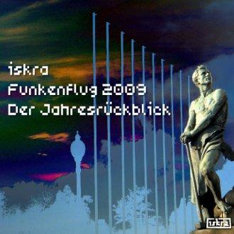 Iskra Funkenflug 2009 - Der Jahresrückblick