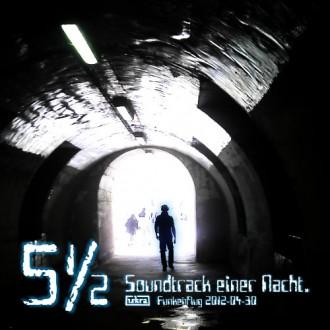 Iskra - Funkenflug 2012-04-30: 5 1/2 - Soundtrack einer Nacht
