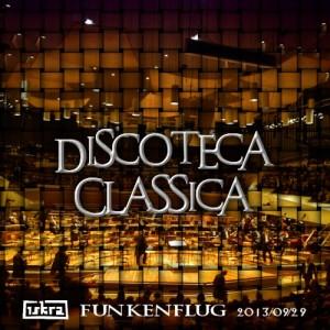 Iskra - Funkenflug 2013-09-29: Discoteca Classica