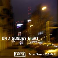 Iskra - Funkenflug 2010-04-11: On A Sunday Night [en thumb]