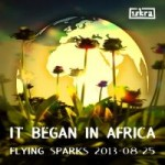 Iskra – Funkenflug 2013-08-25: It Began In Africa [en thumb]